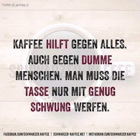 Kaffee Hilft Gegen Alles : kaffee spr che und mehr ~ A.2002-acura-tl-radio.info Haus und Dekorationen